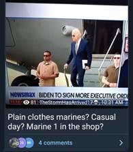 Kan een afbeelding zijn van 2 mensen en de tekst 'E Newsmax BIDENT SIGN MORE EXECUTIVE ORD 81 TheStormHasArrived17 10:31 AM ES Plain clothes marines? Casual day? Marine 1 in the shop? CG BR 4 comments'