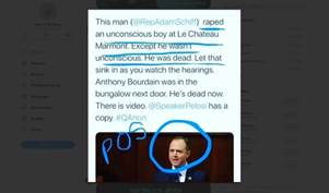 Kan een afbeelding zijn van 1 persoon en de tekst 'This man (@RepAdamSchiff) raped an unconscious boy at Le Chateau Marmont. Except he washt unconscious. He was dead Let that sink in as you watch the hearings. Anthony Bourdain was in the bungalow next door. He's dead now. There is video. @SpeakerPelosi has a copy. #QAnon'